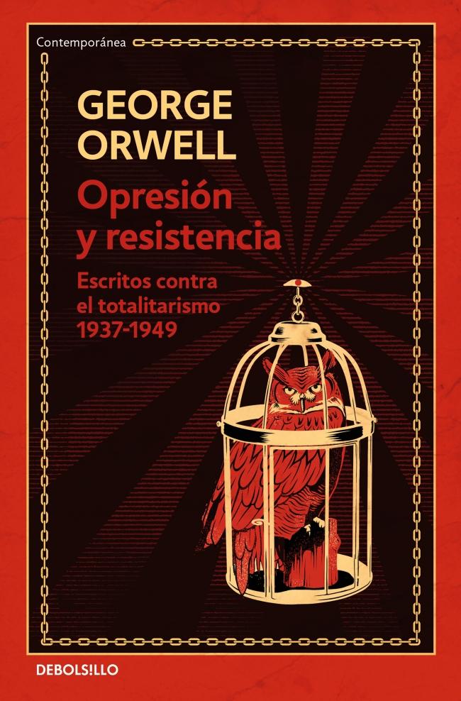 Opresión y resistencia. Escritos contra el totalitarismo 1937-1949