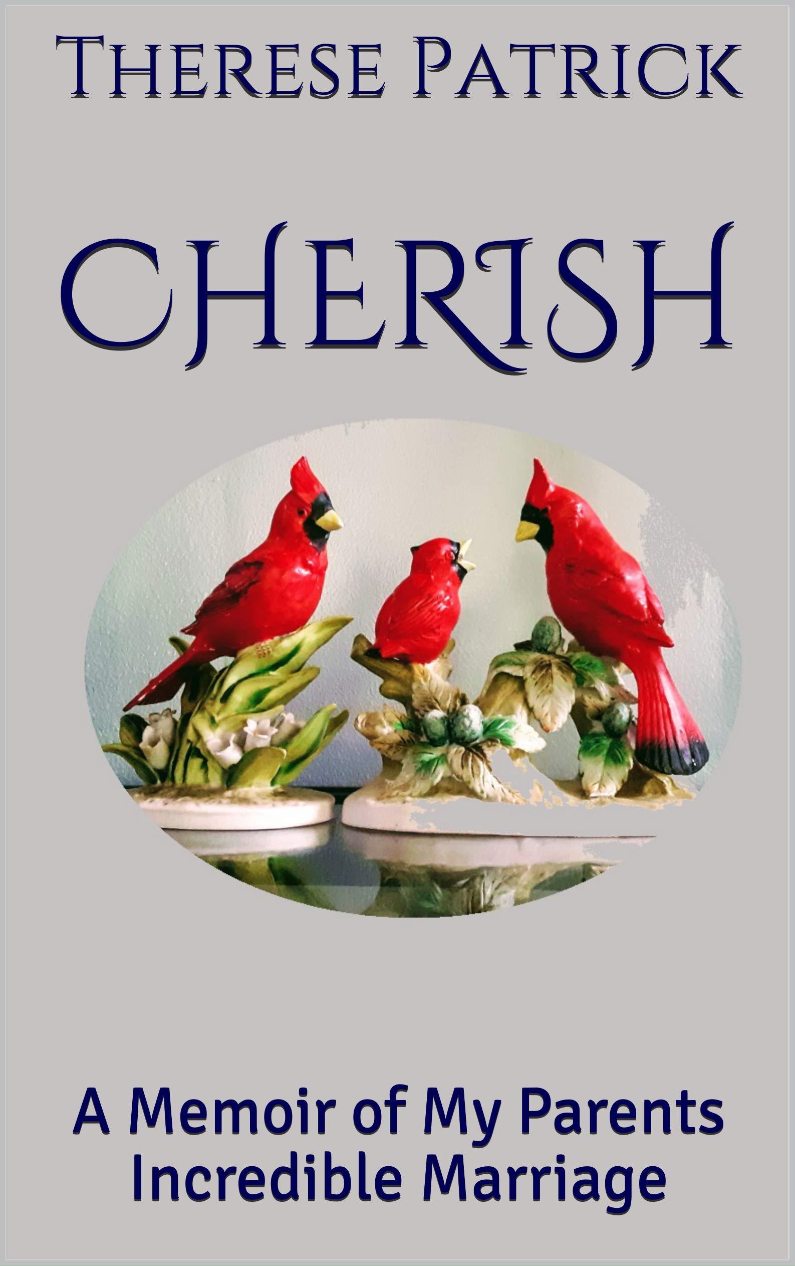 Cherish: A Memoir of My Parents Incredible Marriage
