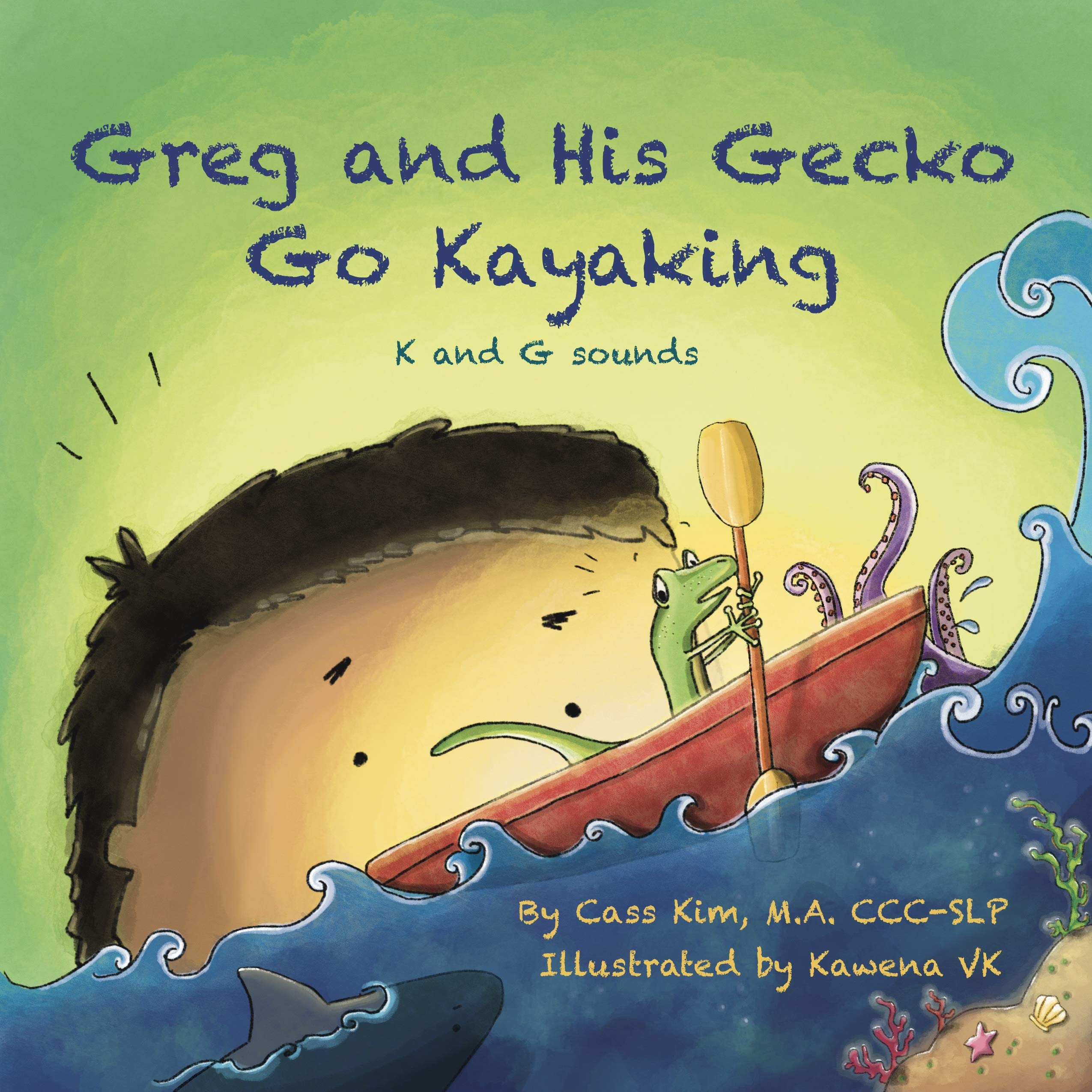 Greg and His Gecko Go Kayaking: K and G Sounds (Phonological and Articulation Children's Books)
