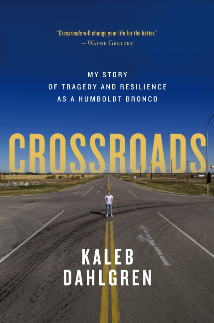 Crossroads: My Story of Tragedy and Resilience as a Humboldt Bronco