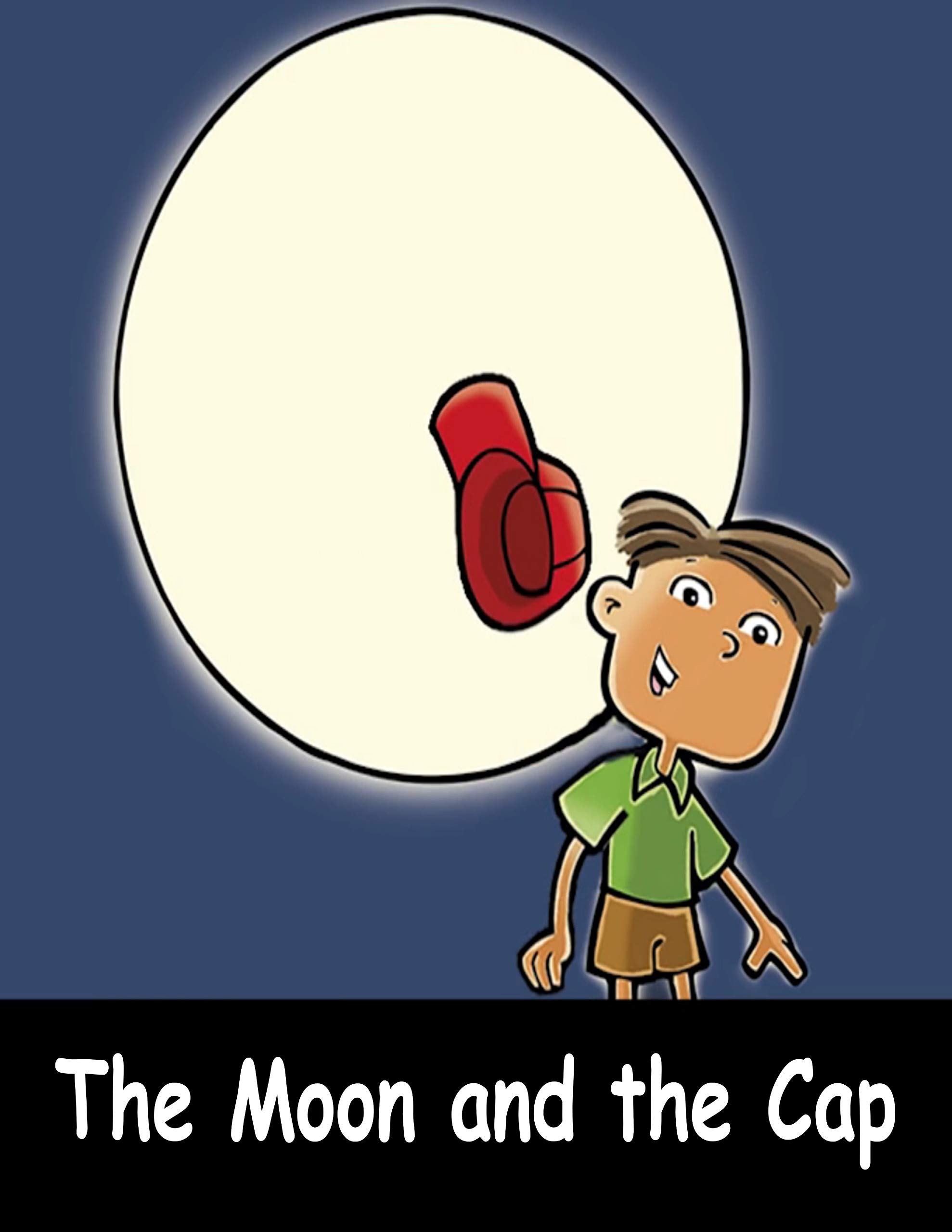 The Moon and the Cap | Bedtime Stories For Kids: A collection of interesting tales for children