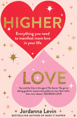 Higher Love: Everything you need to manifest more love in your life