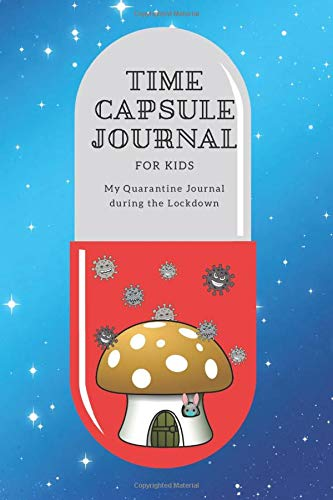Time Capsule Journal For Kids: My Quarantine Journal during the Lockdown