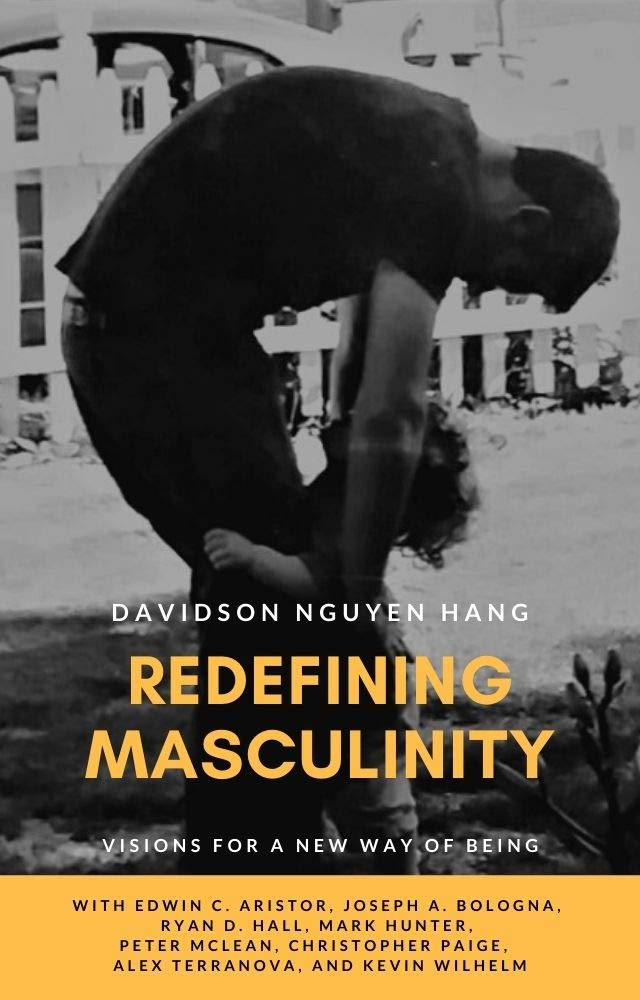 Redefining Masculinity: Visions for a New Way of Being