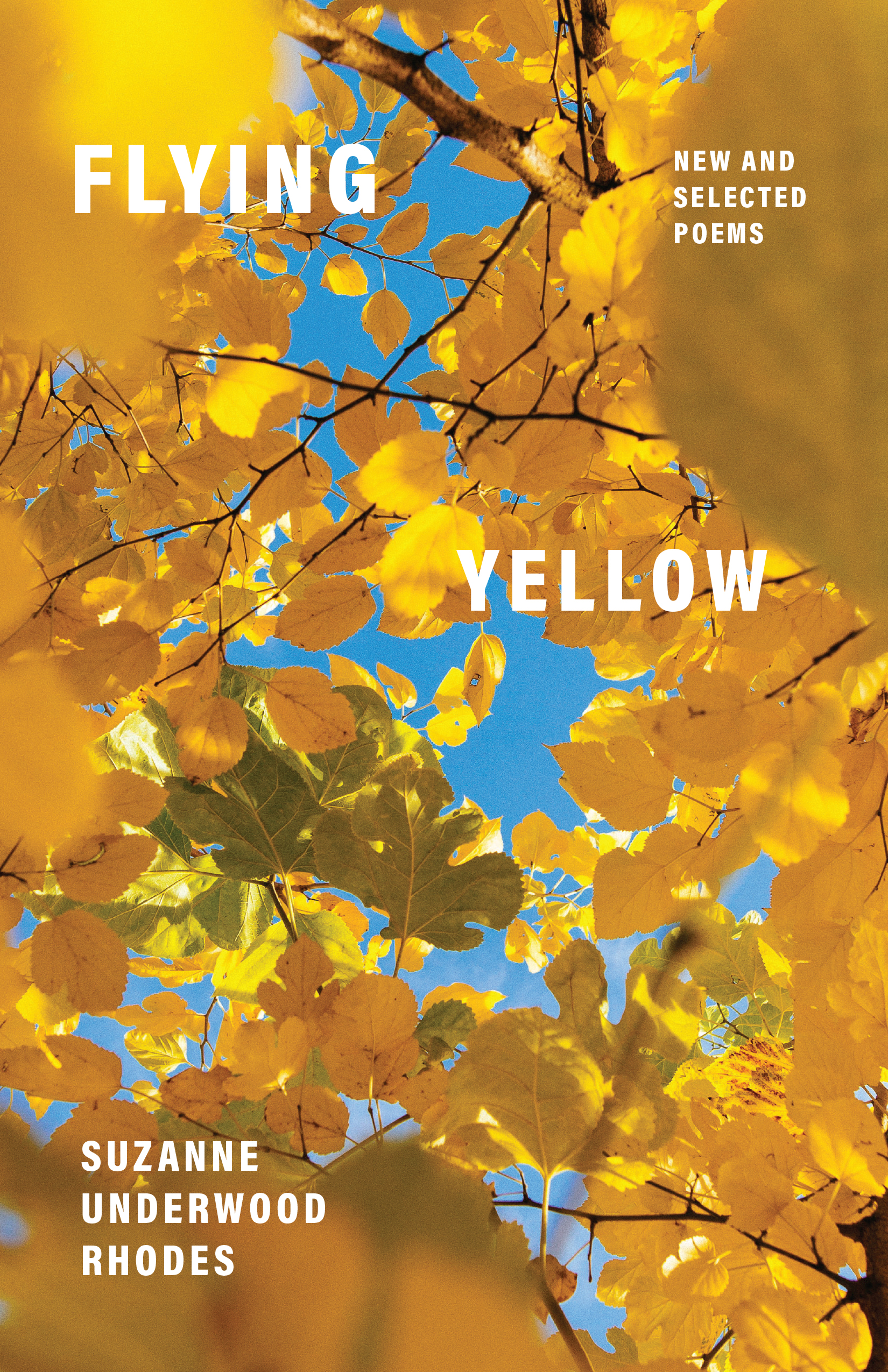 Flying Yellow: New and Selected Poems
