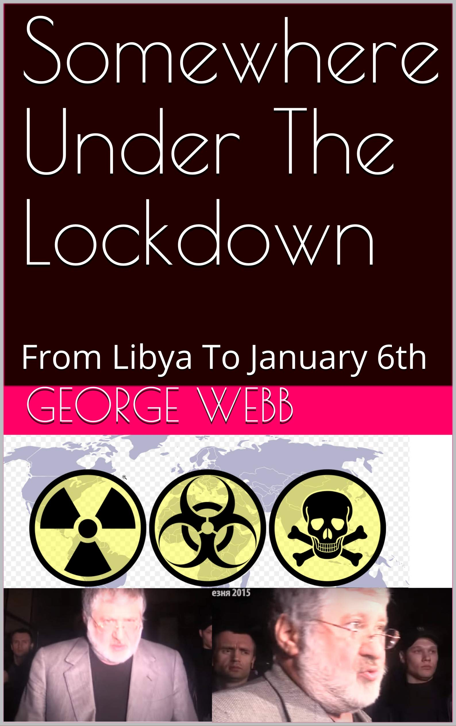 Somewhere Under The Lockdown: From Libya To January 6th