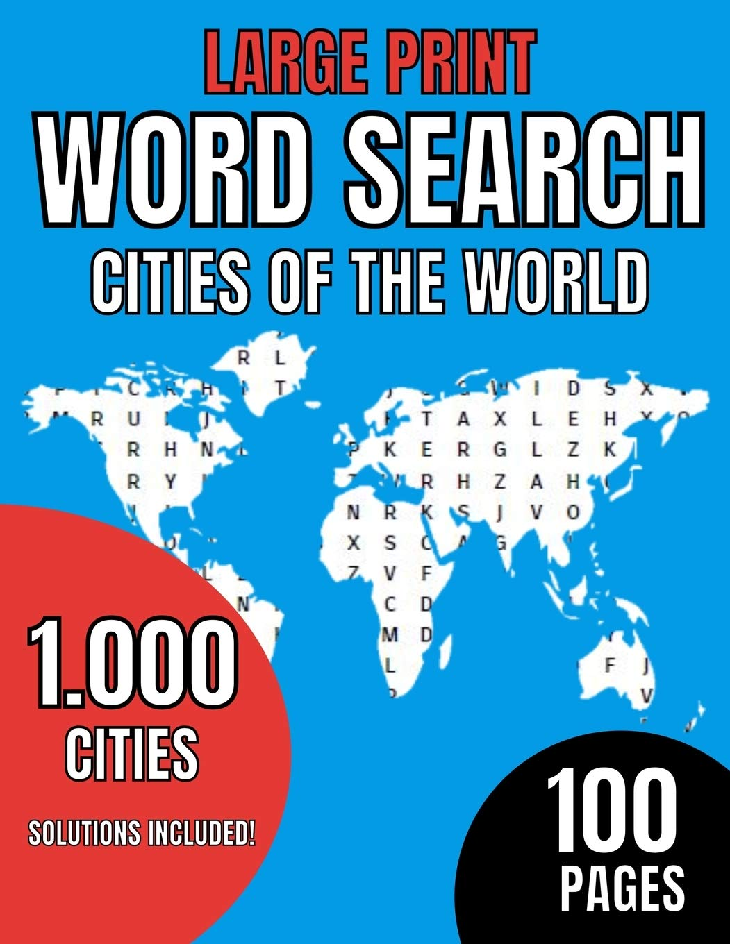Large Print. Word Search Cities of the World. 1000 cities. Solutions Included. 100 Pages: World Book - For Seniors, adults and kids- Cultural - ... - searches - 8,5 x 11 Inch - hours of fun