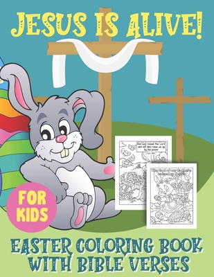 Jesus Is Alive! Easter Coloring Book with Bible Verses for Kids: Christian Coloring Pages with New Testament Short Easter Scriptures, Perfect For Children Ages 8-12