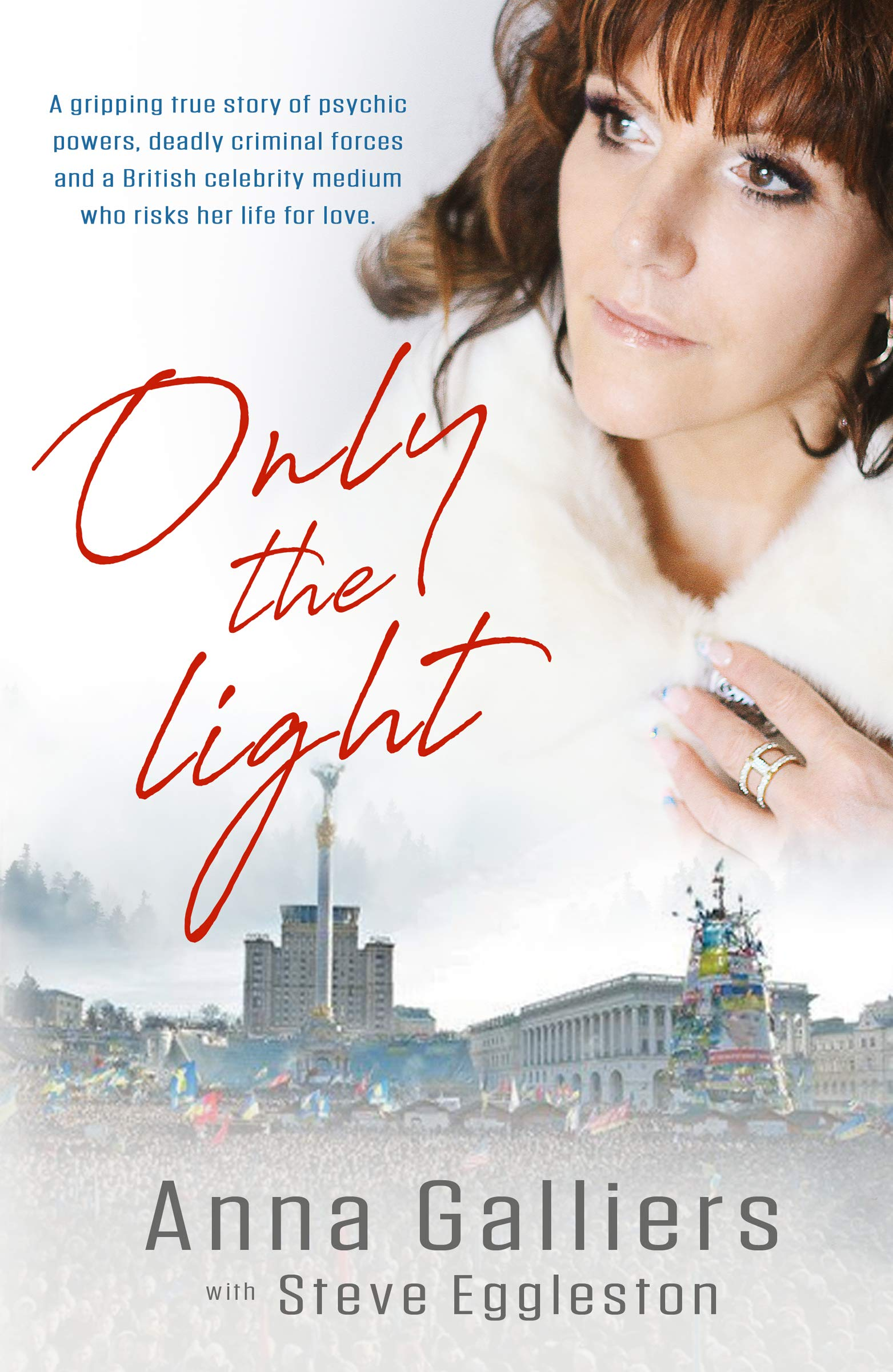 Only the Light: The true story of Celebrity British psychic kidnapped in Ukraine
