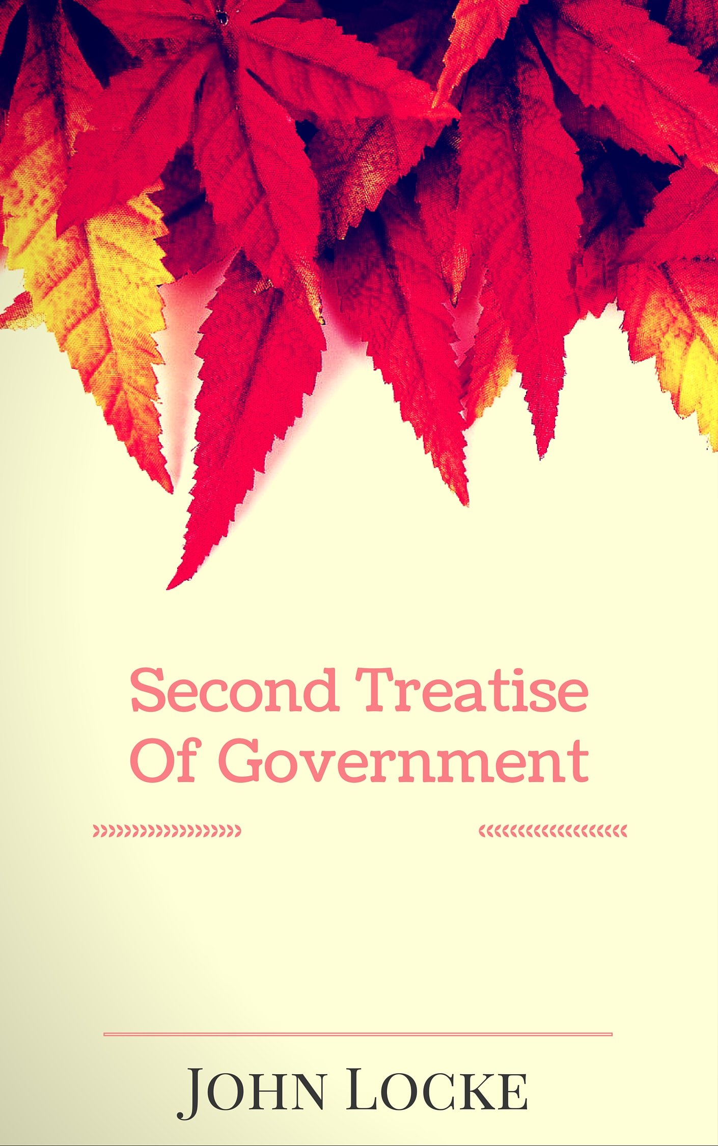 Second Treatise Of Government: By John Locke - Illustrated