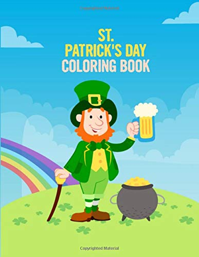 St. Patrick's Day Coloring Book: Saint Patrick Day Coloring Books for Adults Relaxation Holiday Gift Ideas - 8.5x11 Inches 50 Pictures Inside St. ... Coloring Pages Book for Men and Women