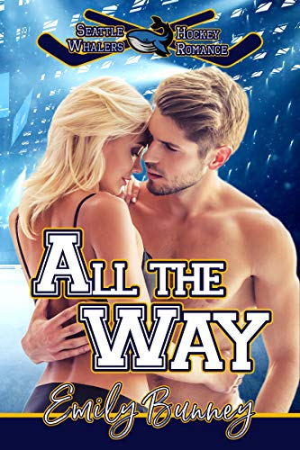 All the Way (Seattle Whalers Hockey #2)