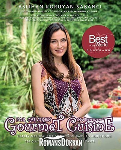 MEDITERRANEAN GOURMET CUISINE FOR CHILDREN - Healthy Natural Lifestyle From Baby to Adulthood