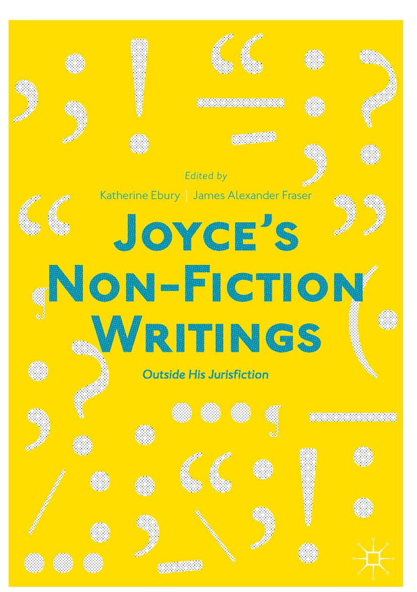 """Joyce's Non-Fiction Writings: """"Outside His Jurisfiction"""""""