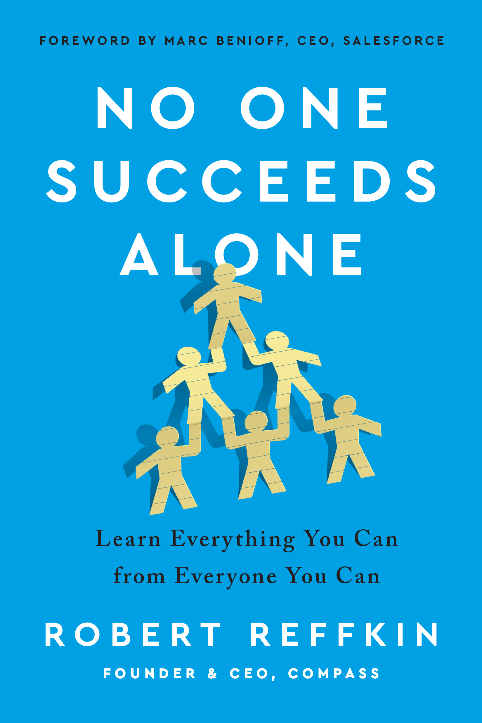 No One Succeeds Alone: Lessons from My Mom, My Mentors, and My Search for Belonging in Business and in Life
