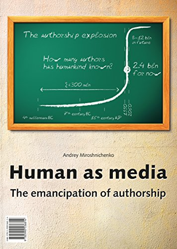 Human as media: The emancipation of authorship