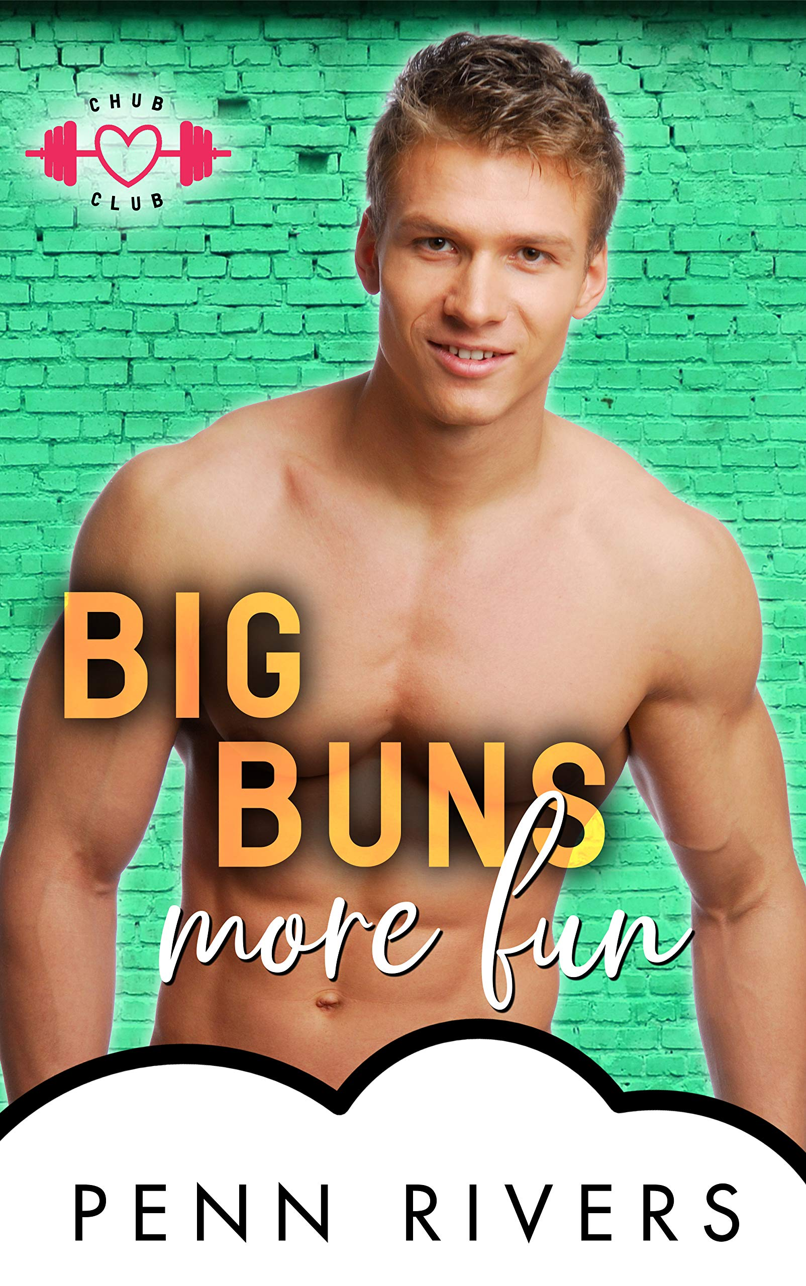 Big Buns More Fun: A Bite-sized BBW Romance (The Chub Club Book 2)