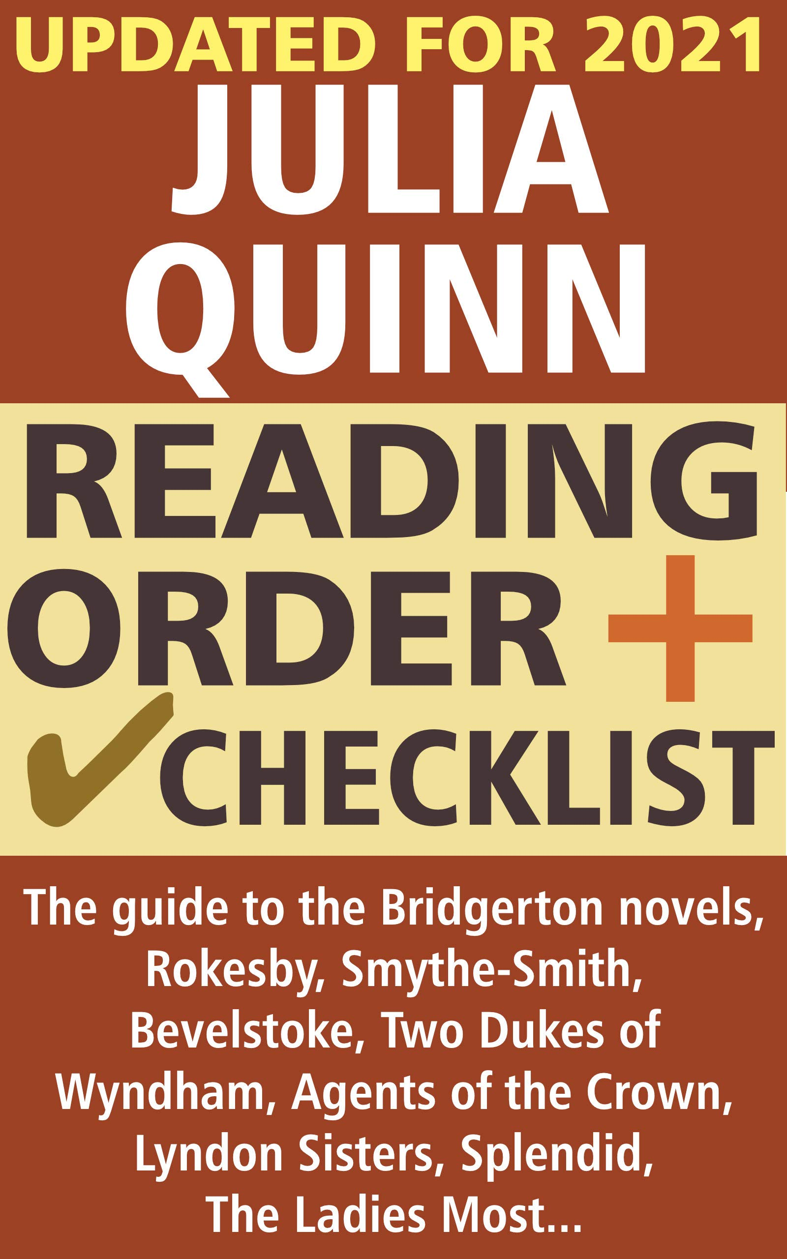 Julia Quinn Reading Order and Checklist: The guide to the Bridgerton novels, Rokesby, Smythe-Smith, Bevelstoke, Two Dukes of Wyndham, Agents of the Crown, Lyndon Sisters, Splendid, The Lady Most...