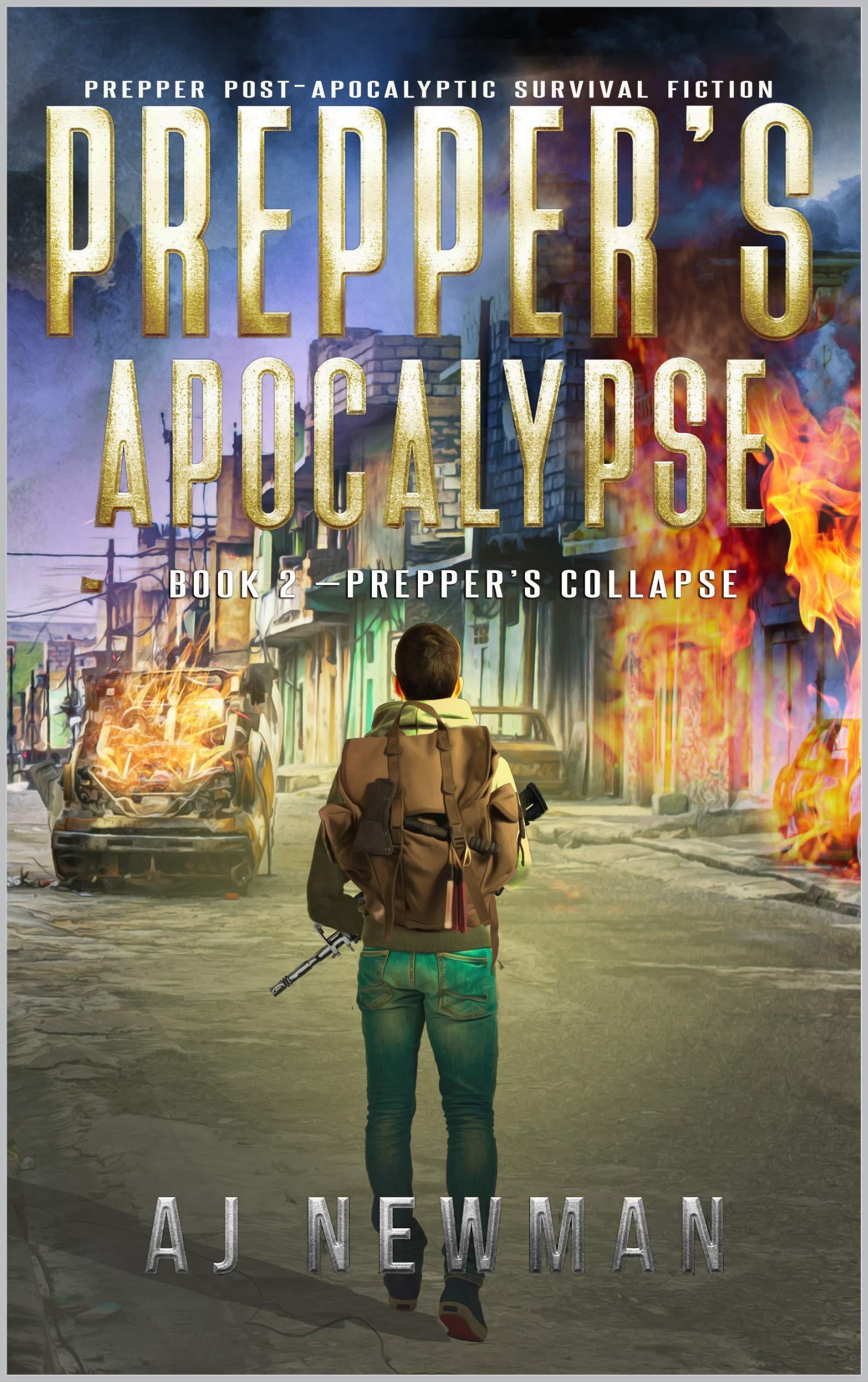 Prepper's Collapse: Prepper Post-Apocalyptic Survival Fiction (Prepper's Apocalypse Book 2)