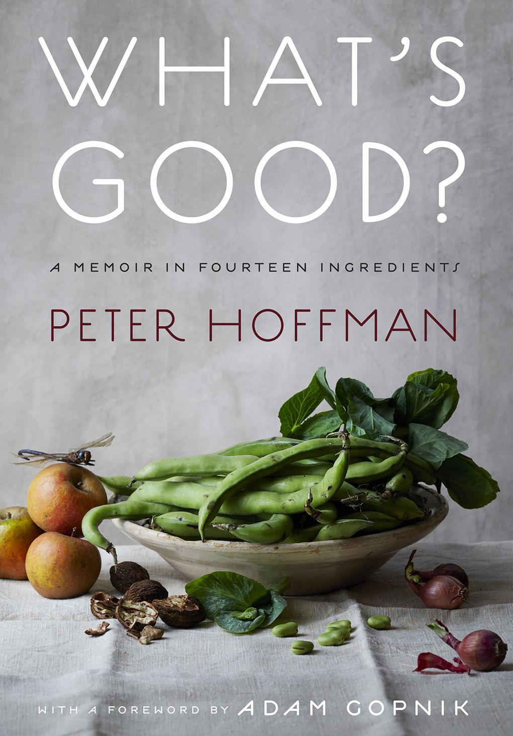 What's Good?: A Memoir in Fourteen Ingredient