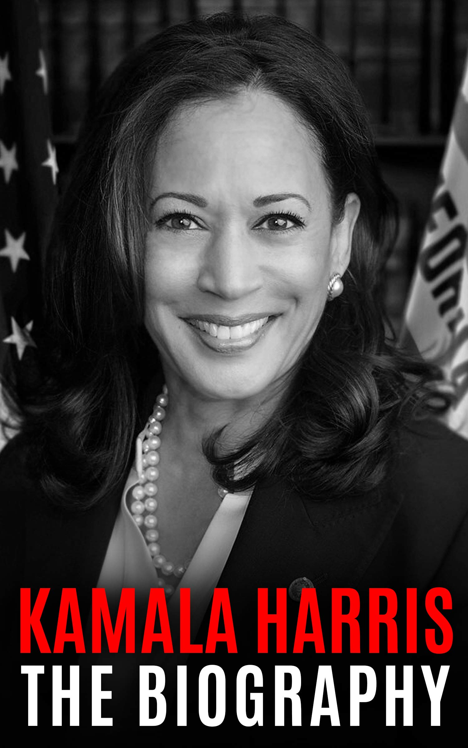 Kamala Harris: The Biography