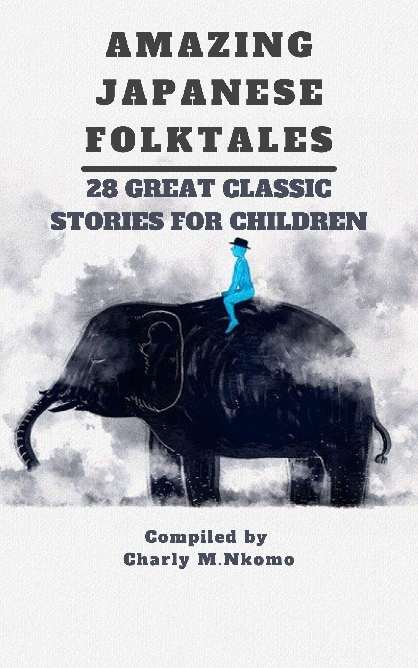 AMAZING JAPANESE FOLKTALES: 28 GREAT CLASSIC STORIES FOR CHILDREN : GOOD GIFT FOR TEENS AND ADULTS AGE 8-12