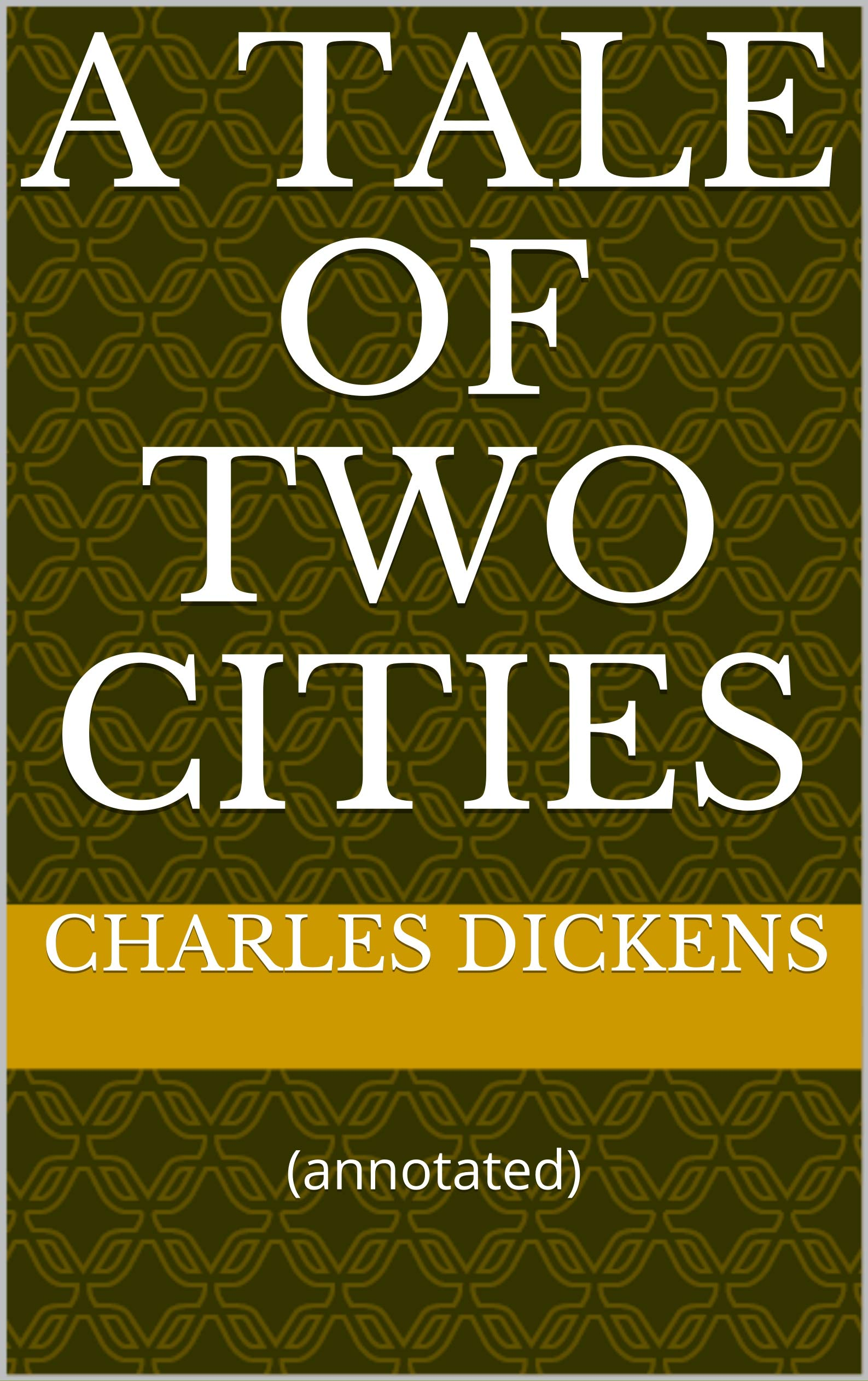 A Tale of Two Cities: (annotated)