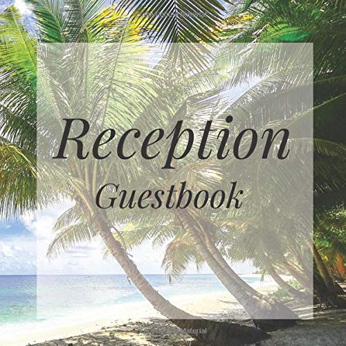 Reception Guestbook: Palm Trees Tropical Paradise Beach Birthday Party Anniversary Wedding Birthday Memorial Farewell Graduation Baby Shower Bridal ... Space/Milestone Keepsake Special Memories