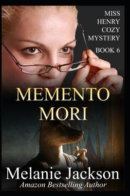 Memento Mori: A Miss Henry Mystery