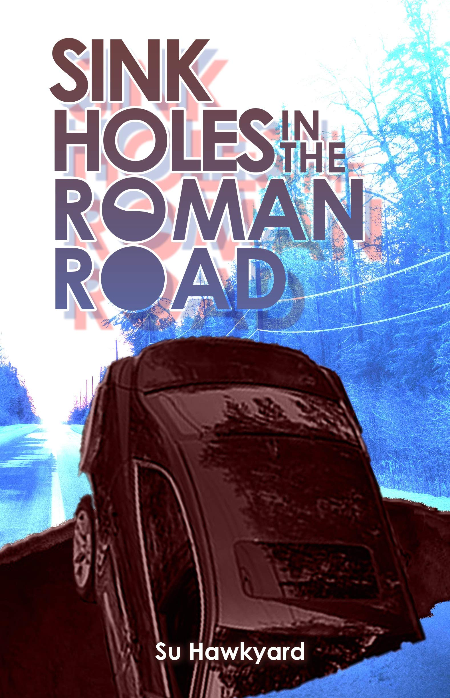 Sinkholes in the Roman Road: A journey through the Book of Romans…avoiding the hazards to an abundant Christian life