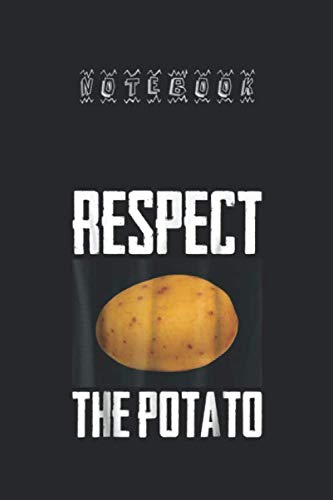 Notebook: Respect The Potato Funny Root Vegetable Potatoes Lined Black Cover Arts for Notebook Journal - 109 Pages - Size (6.14in x 9.21in) for Kids or Men or Women