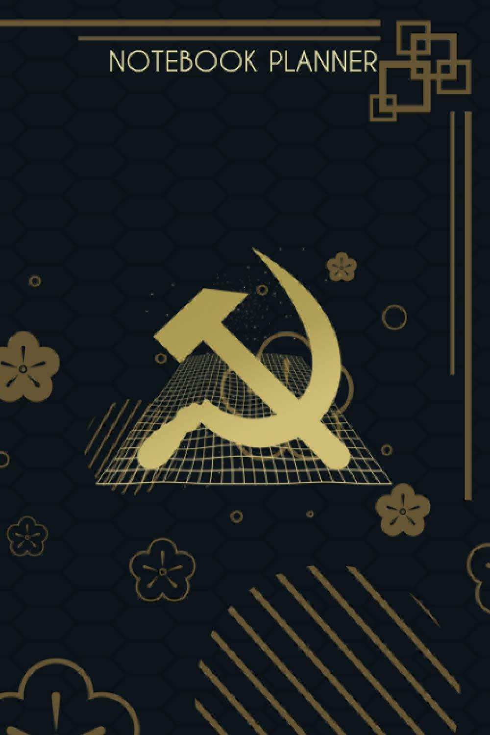 Notebook Planner Hammer Sickle Communist Aesthetic: Finance, Goals, Simple, Small Business, Schedule, Over 100 Pages, Menu, 6x9 inch