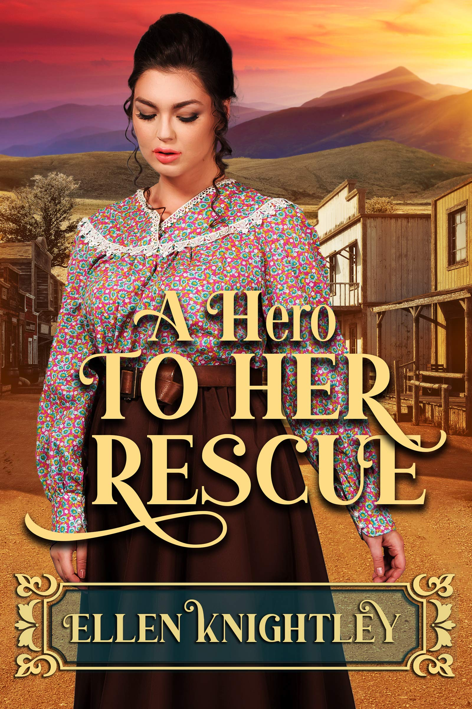 A Hero to Her Rescue: A Historical Western Romance Book