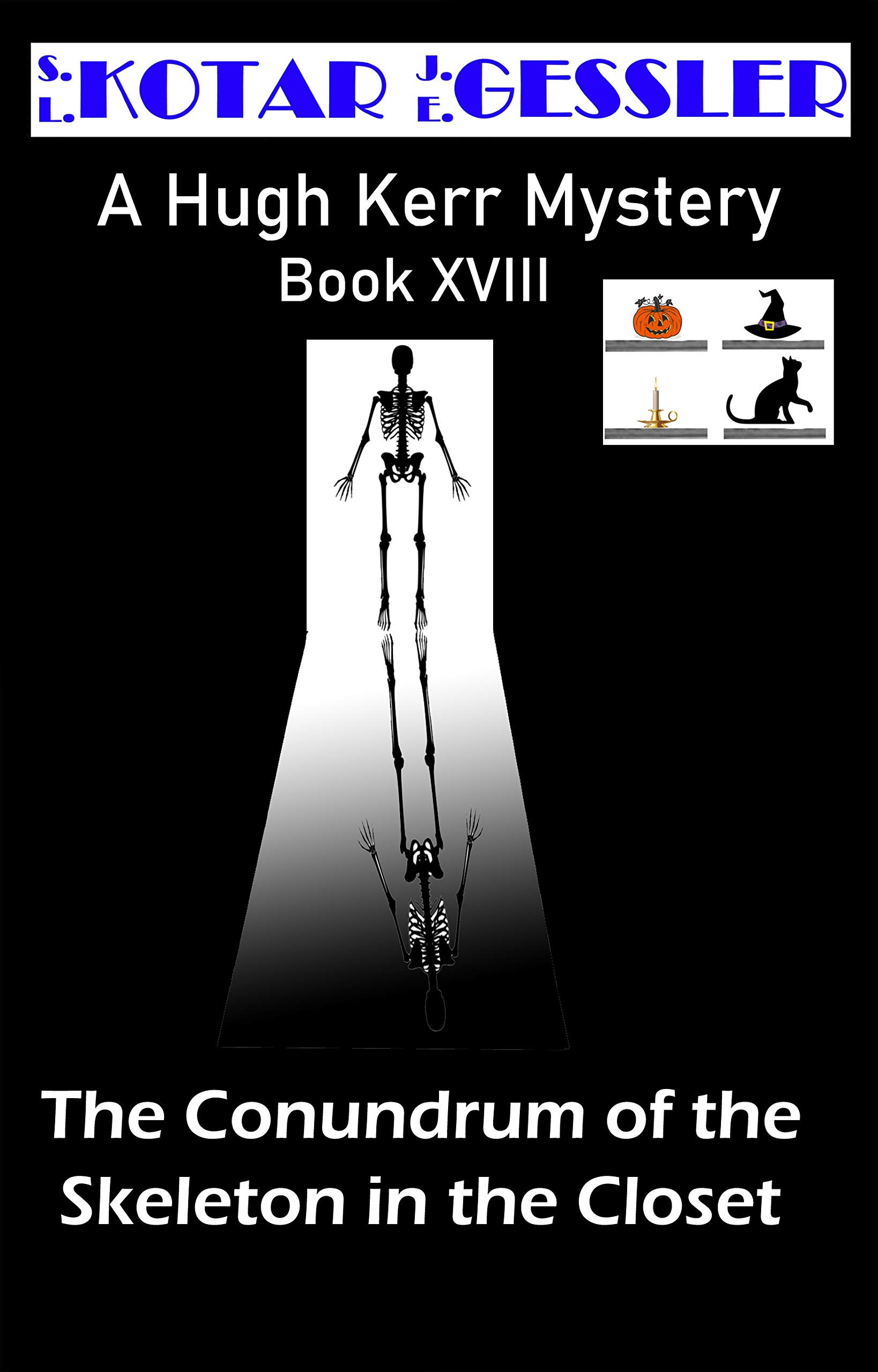 The Conundrum of the Skeleton in the Closet - The Hugh Kerr Mystery Series Book XVIII