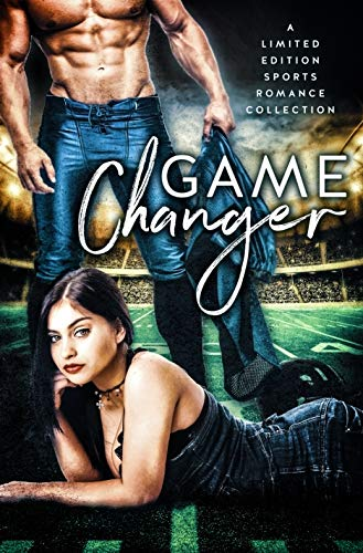Game Changer: A Limited Edition Sports Romance Collection