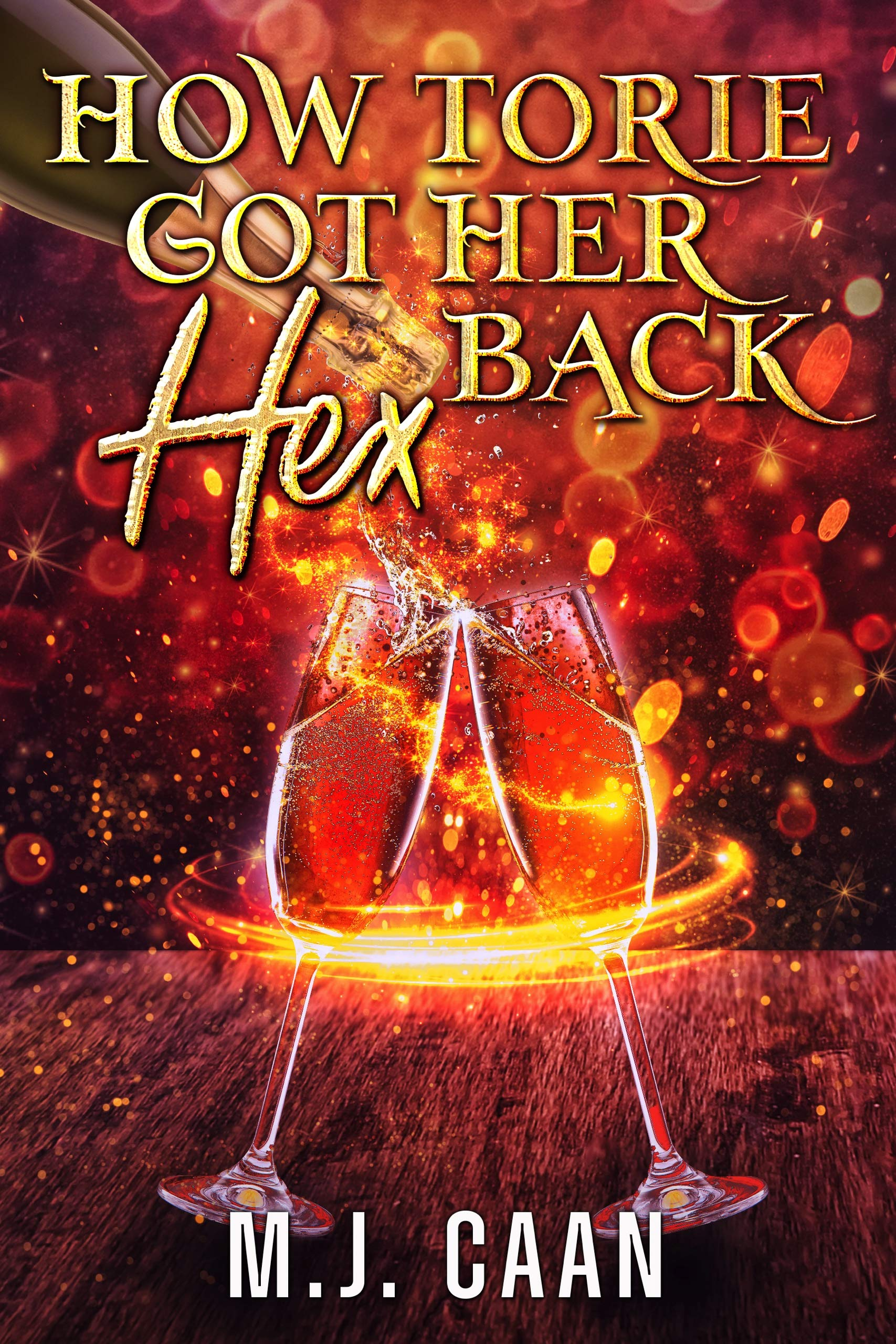 How Torie Got Her Hex Back: A Paranormal Women's Fiction Novel: Singing Falls Witches Book Three