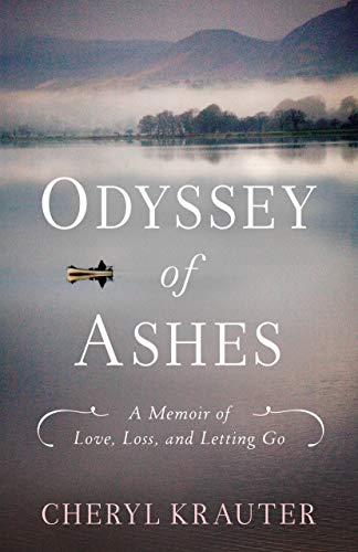 Odyssey of Ashes: A Memoir of Love, Loss, and Letting Go