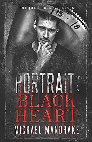Portrait of a Black Heart: A Dark Gay Fiction Novel