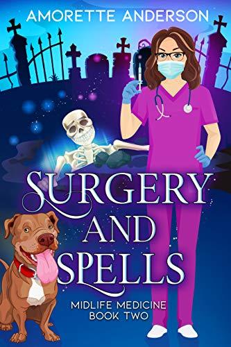 Surgery and Spells (Midlife Medicine #2)