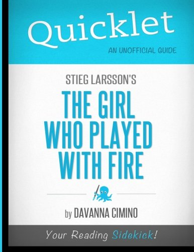 Quicklet - Stieg Larsson's The Girl Who Played with Fire