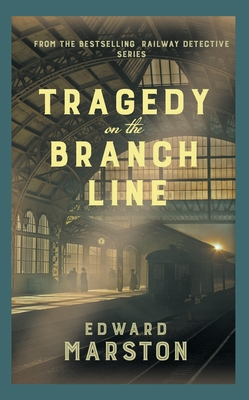 Tragedy on the Branch Line (The Railway Detective #19)