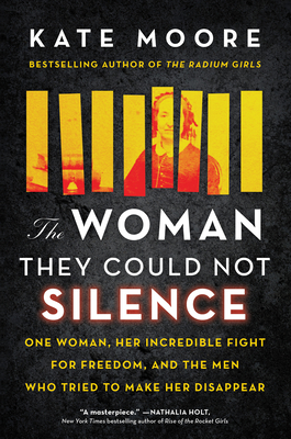 The Woman They Could Not Silence: One Woman, Her Incredible Fight for Freedom, and the Men Who Tried to Make Her Disappear