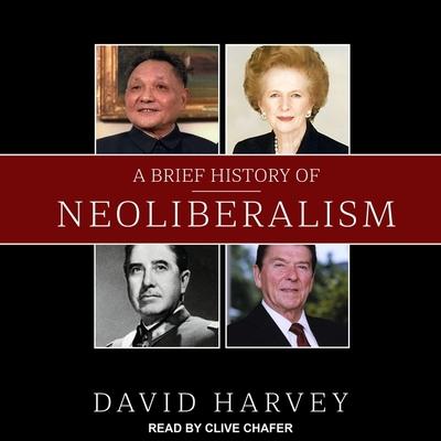 A Brief History of Neoliberalism Lib/E