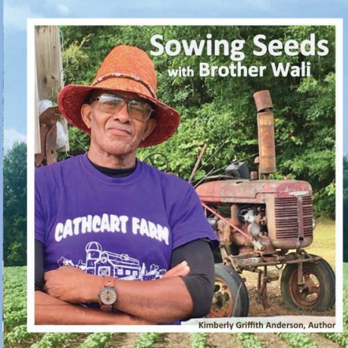 Sowing Seeds with Brother Wali: Life Lessons from the Farm