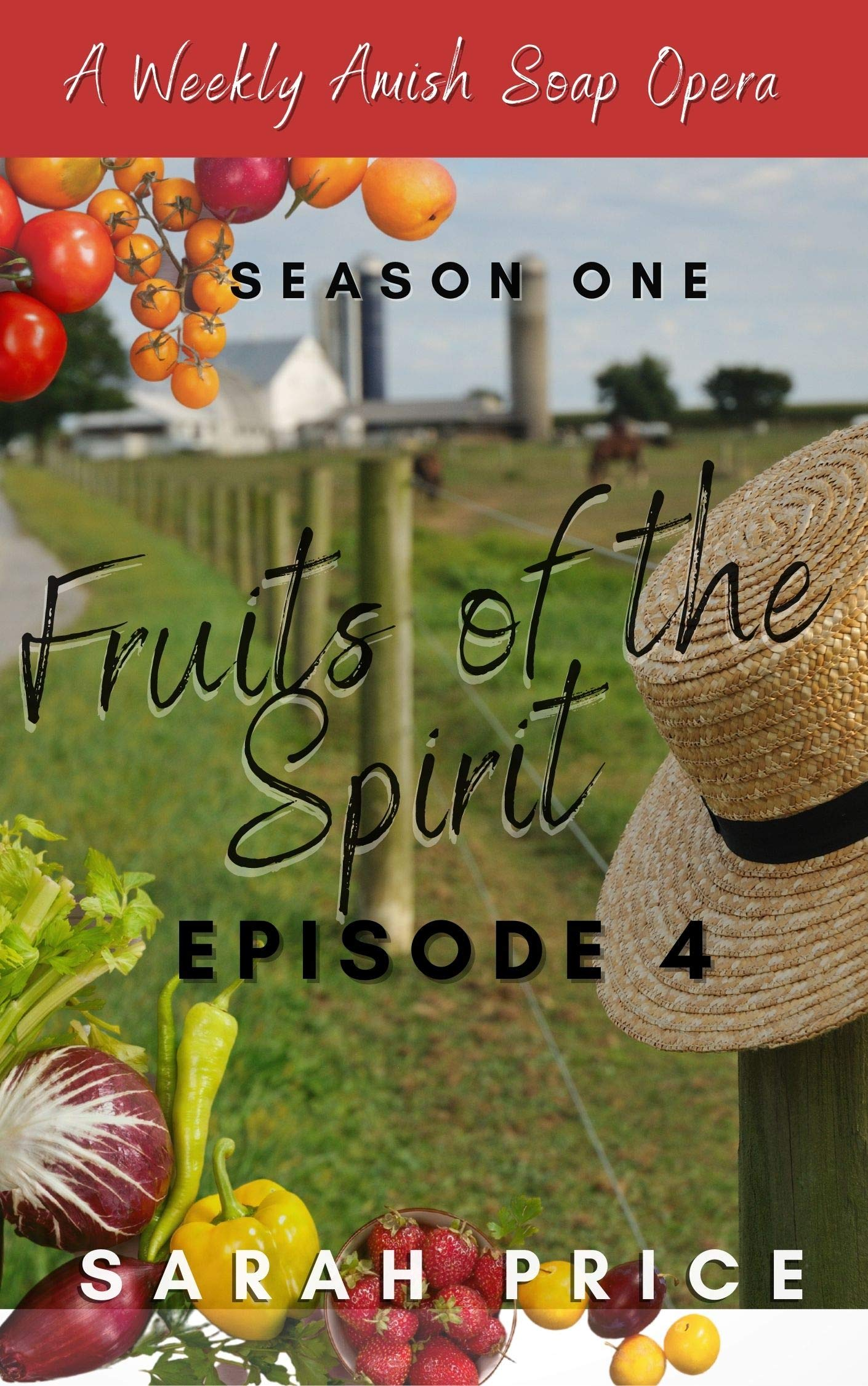 Fruits of the Spirit: An Amish Romance Soap Opera (Fruits of the Spirit (Season One) Book 4)