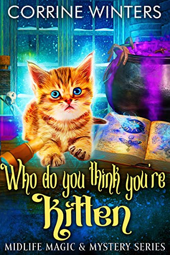 Who Do You Think You're Kitten (Midlife Magic & Mystery #3)