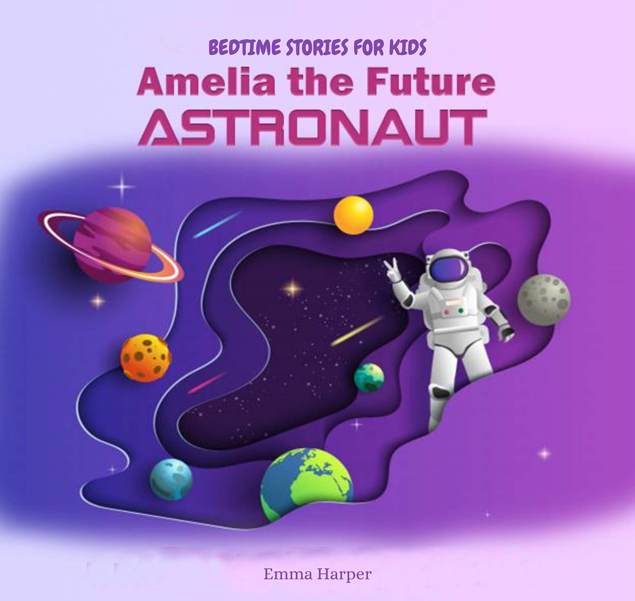 Bedtime Stories for Kids: Amelia the future astronaut and her Boring Life kids book about astronauts (Amelia Series 1)