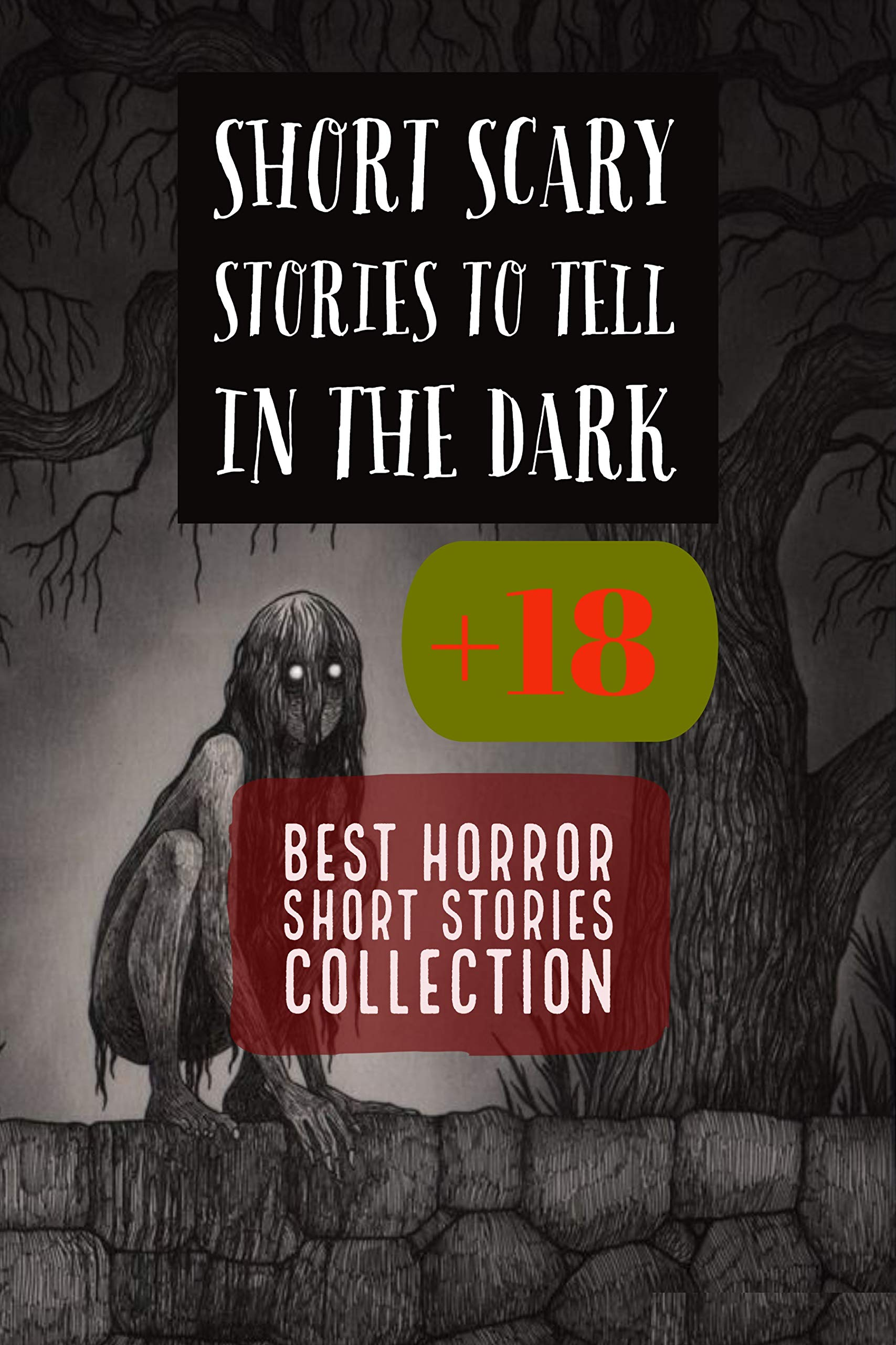 Scary Stories: Short Horror Stories That Will Scare The Life Out Of You: Best Horror Short Stories Collection: Supernatural Horror with Scary Ghosts & Haunted Houses, Short Horror Stories Anthology.