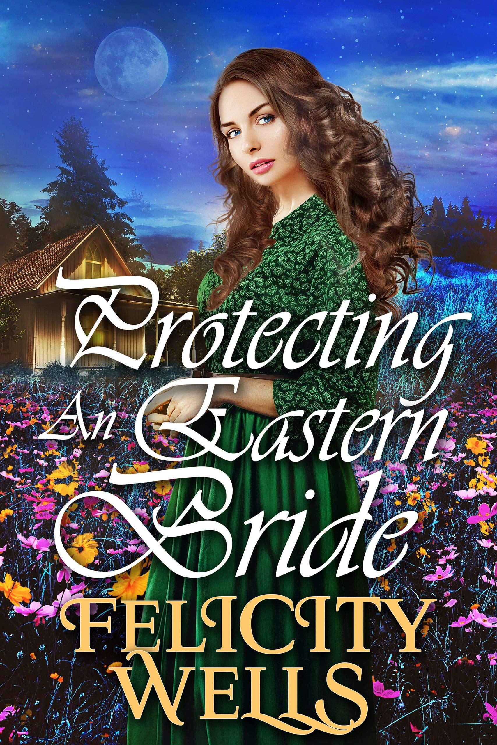 Protecting An Eastern Bride: A Clean Western Historical Novel