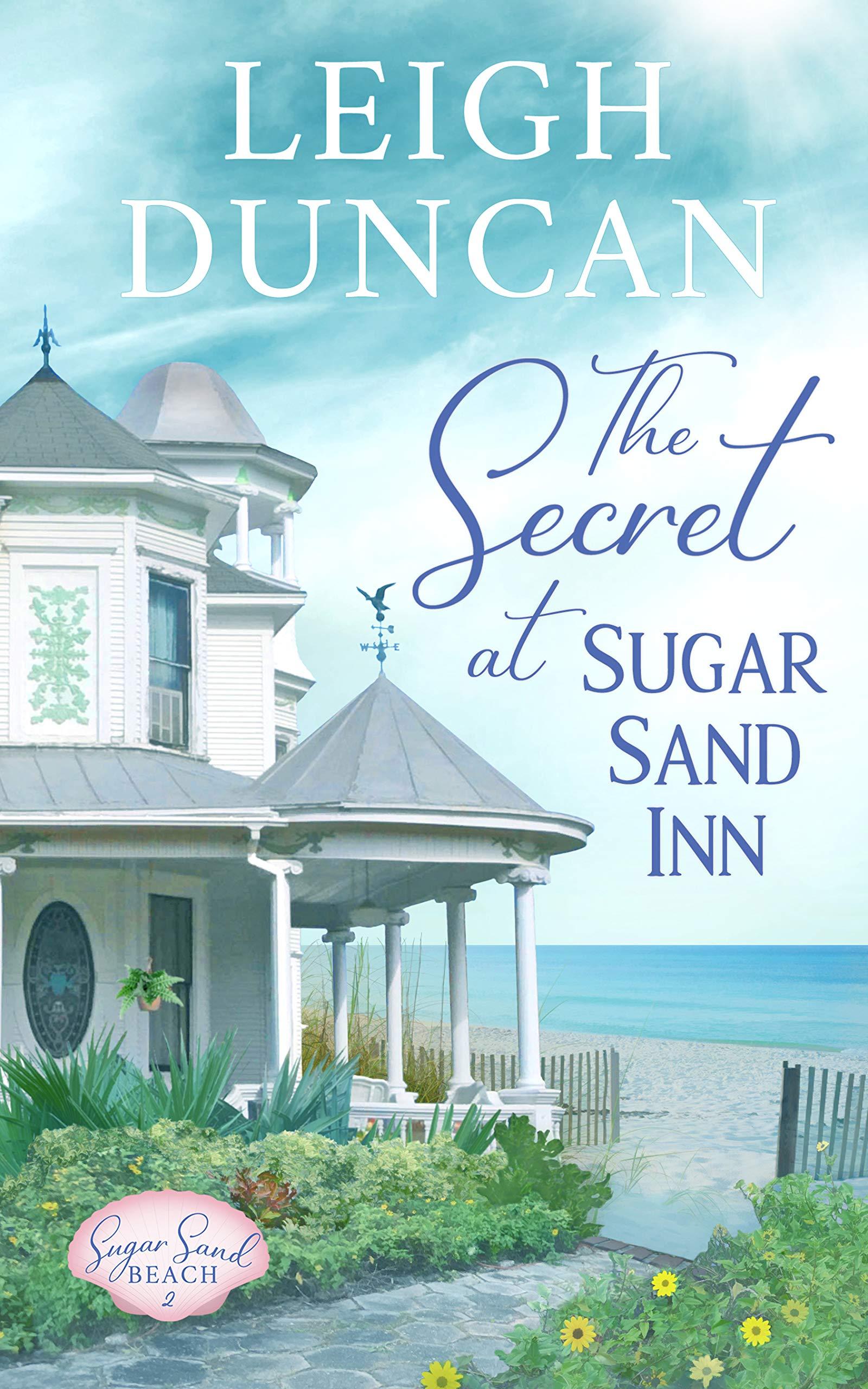 The Secret At Sugar Sand Inn: Clean and Wholesome Contemporary Women's Fiction (Sugar Sand Beach Book 2)